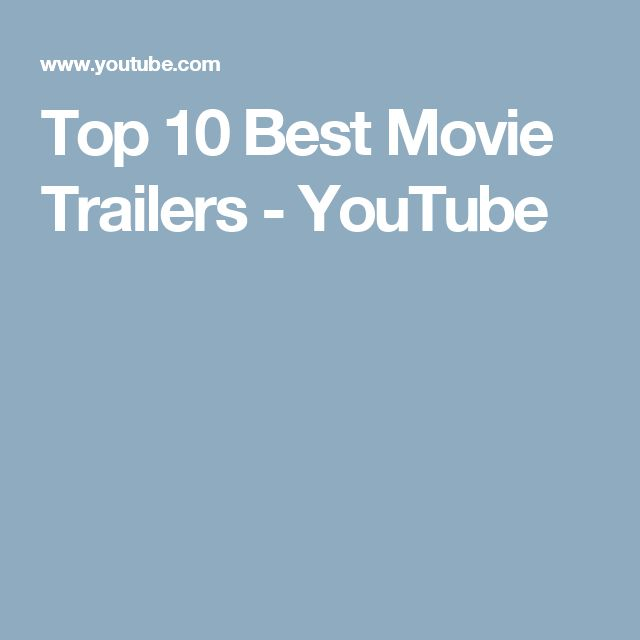 Top 10 Best Movie Trailers - YouTube
