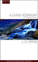 A Living Testimony: Run To The Light, Run Like The Wind, an ebook by J. D. Payne at Smashwords
