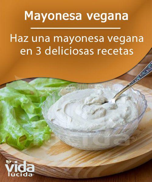 Mayonesa vegana 3 recetas