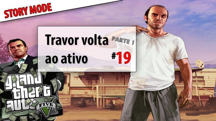 Grand Theft Auto V|GTA V Ep #19 Parte#1|Modo História:Trevor volta ao ac...