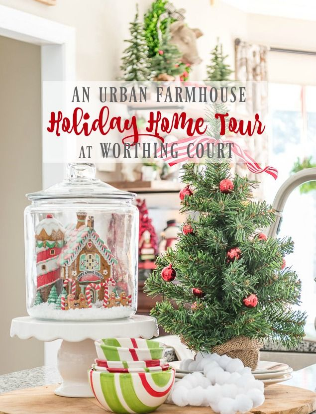 An Urban Farmhouse Holiday Home Tour At Worthing Court