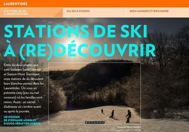 La région des Laurentides est un véritable concentré de pistes à dévaler. Soixante-dix kilomètres à peine séparent Sommet Saint-Sauveur (versant Avila) et Station Mont Tremblant. Sur cette courte distance