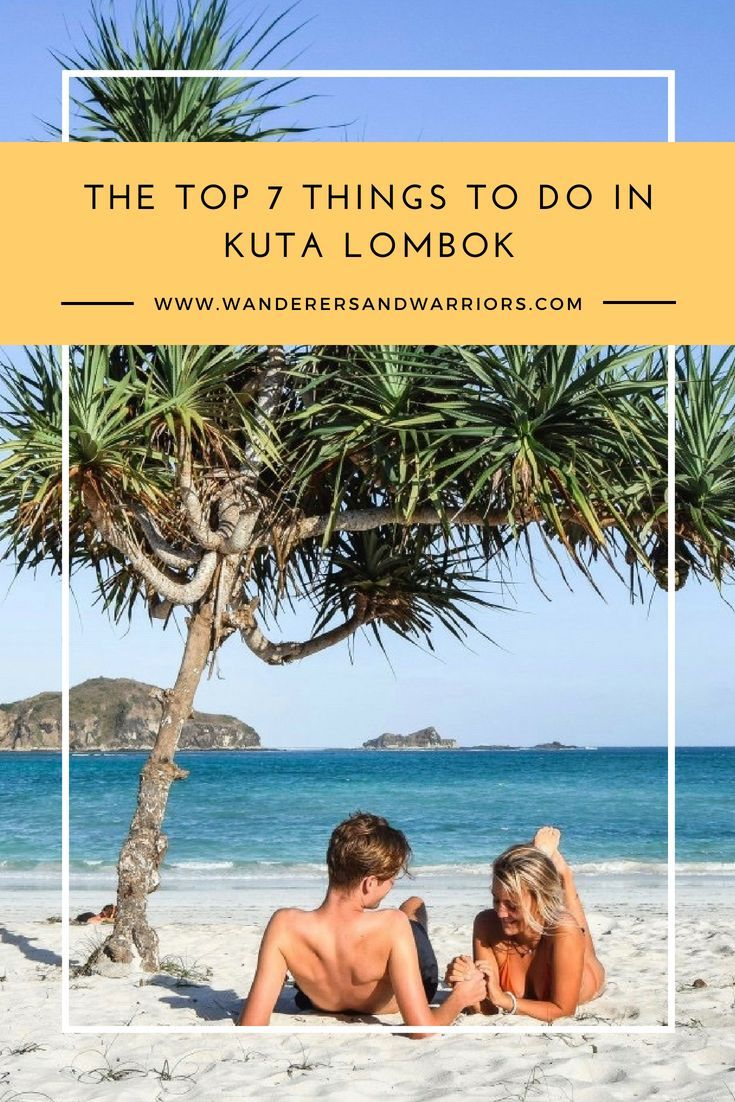 Best Things To Do In Kuta Lombok Ultimate List Lombok Most