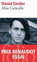 Alias Caracalla ! 'Voici donc, au jour le jour, trois années de cette vie singulière qui commença pour moi le 17 juin 1940, avec le refus du discours de Pétain puis l'embarquement à Bayonne sur le Léopold II. J'avais 19 ans. Après deux années de formation en Angleterre dans les Forces françaises libres du général de Gaulle, j'ai été parachuté à Montluçon le 25 juillet 1942. Destiné à être le radio de Georges Bidault, je fus choisi par Jean Moulin pour devenir son secrétaire. J'ai…