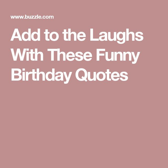 17 best Funny Birthday Quotes on Pinterest | Funny ...