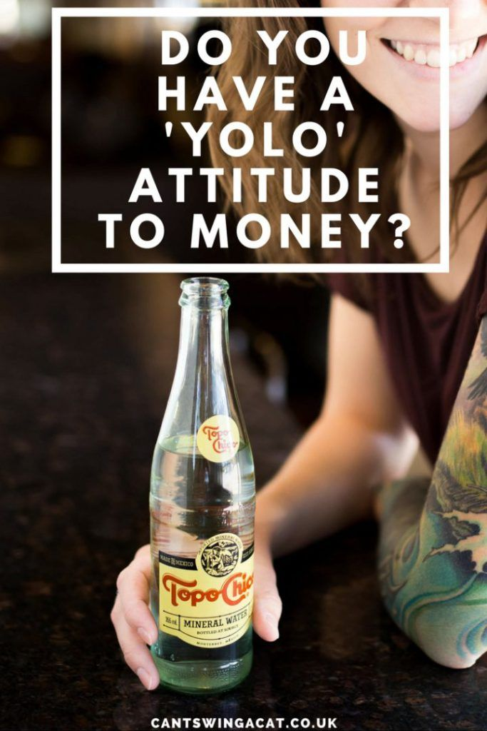 Do You Have A 'YOLO' Attitude to Money? | Save money, stop overspending and gain control over your finances with the help of this post