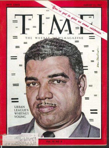 TIME Whitney Young Urban League Vietnam War Martin Luther King Reagan 8/11 1967