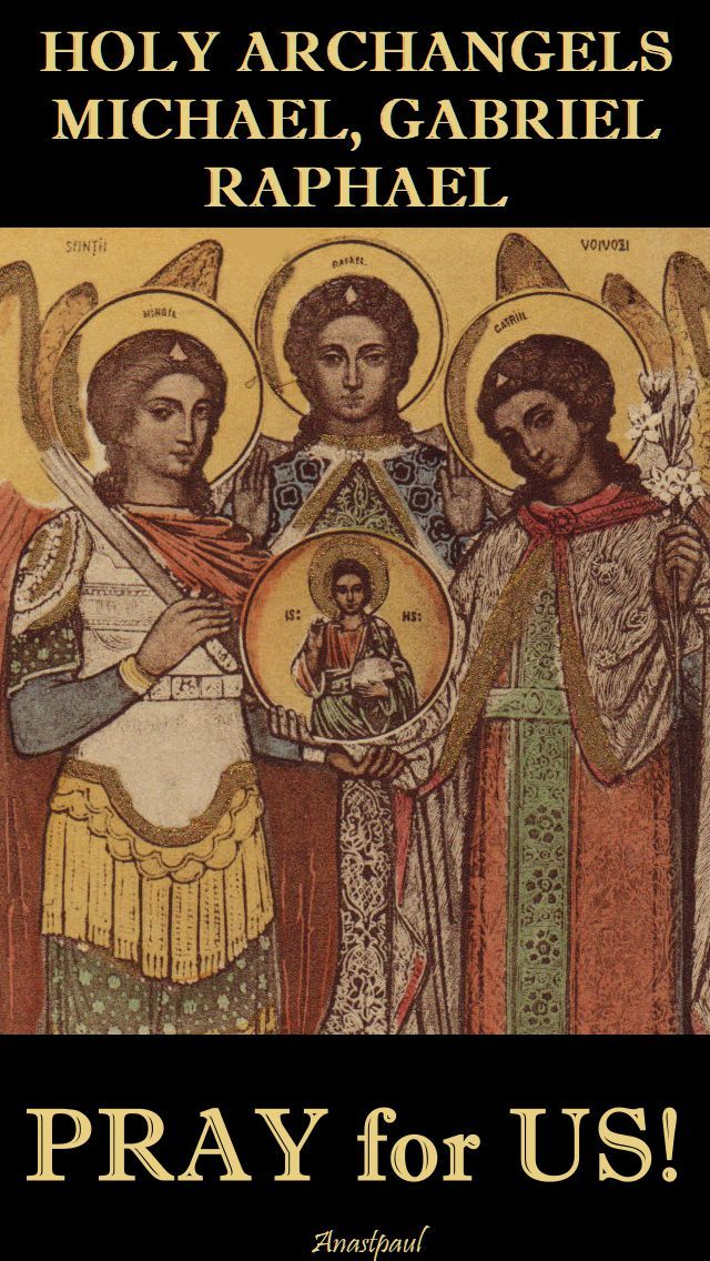 We are celebrating the Feast of the three Archangels who are mentioned by name in Scripture: Michael, Gabriel,and Raphael. But what is an angel? Sacred Scripture and the Church's tradition enable us to discern two aspects. / From a homily (to Bishops) by Benedict XVI given on September 29, 2007: .... (AnaStpaul)
