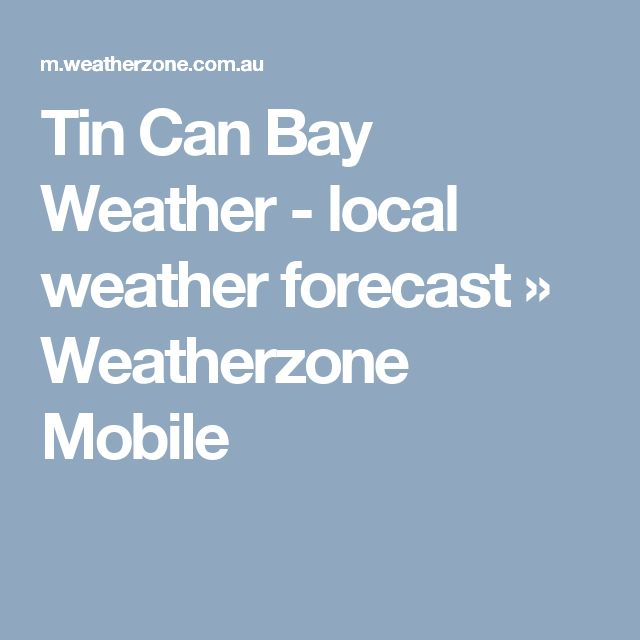Tin Can Bay Weather - local weather forecast    » Weatherzone Mobile