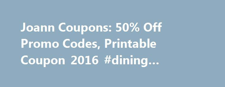 """Joann Coupons: 50% Off Promo Codes, Printable Coupon 2016 #dining #coupons http://coupons.remmont.com/joann-coupons-50-off-promo-codes-printable-coupon-2016-dining-coupons/  #joann fabrics coupons # Joann Coupons & Coupon Codes 2016 """"I really like Joann.com for their sewing section. I mentioned before that I wasn t impressed with the sewing section at michaels.com, but where they lack joann.com really picks up the slack. I only. """" """"I really like Joann.com for their sewing section. I…"""