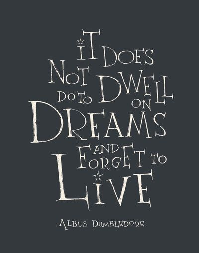 """It does not do to dwell on dreams..."" Harry potter movie quote Art Print by SimpleSerene 