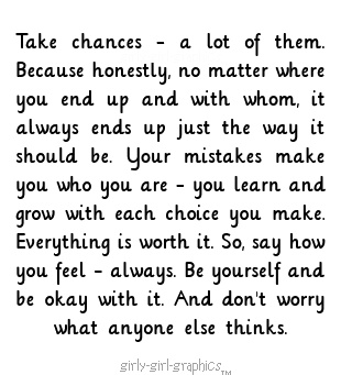 Take chances.: Take Chances, Remember This, Quote, Life Lessons, Life Mottos, So True, Don'T Worry, Wise Words, True Sayings