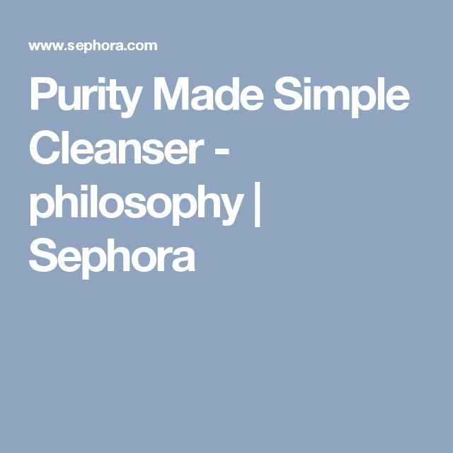 Purity Made Simple Cleanser - philosophy | Sephora