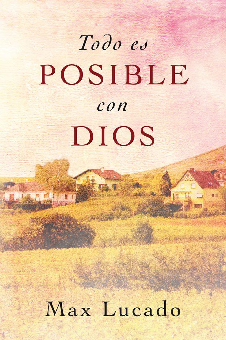 Todo Es Posible con Dios, Devocional, Max Lucado