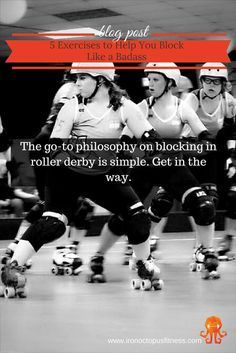 Want to be a better roller derby blocker? Add these exercise to your training plan ASAP.