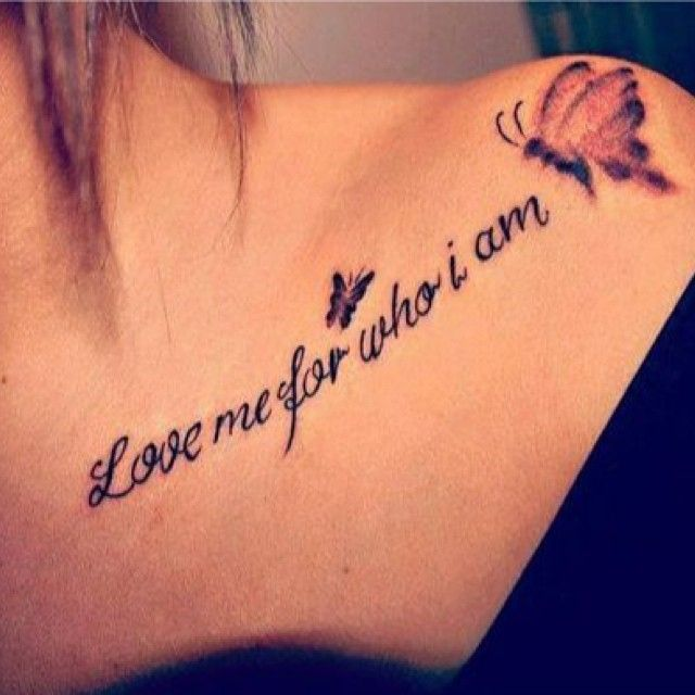 Love+me+for+who+i+am+collar+bone+word+tattoos
