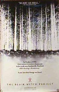 The Blair Witch Project (1999), Haxan Films with Heather Donahue, Joshua Leonard, and Michael C. Williams. I was disappointed in this one.