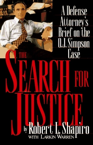 """""""The Search For Justice: A Defense Attorney's Brief On The O.J. Simpson Case"""" by Robert L. Shaprio (Part Of O.J. Simpson's So-Called """"Dream Team"""" Defense Attorneys) with Larkin Warren ... #LibraryLoans"""
