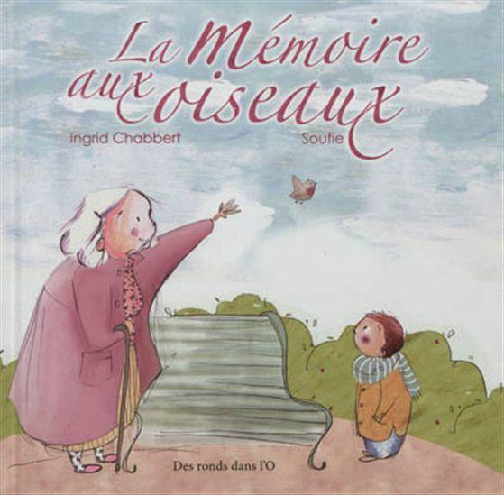 CPRPS 31997000949115 La mémoire aux oiseaux. Face à son petit-fils, une grand-mère perd peu à peu la mémoire.