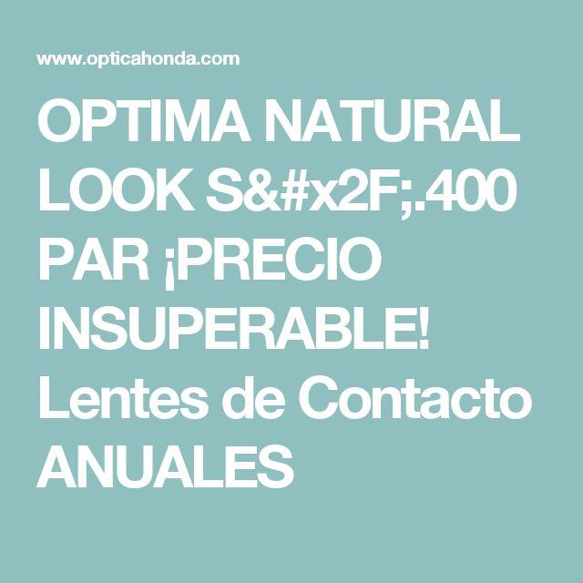 OPTIMA NATURAL LOOK  S/.400 PAR ¡PRECIO INSUPERABLE! Lentes de Contacto ANUALES