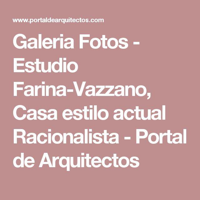 Galeria Fotos - Estudio Farina-Vazzano, Casa estilo actual Racionalista - Portal de Arquitectos