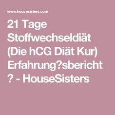 21 Tage Stoffwechseldiät (Die hCG Diät Kur) Erfahrungsbericht - HouseSisters