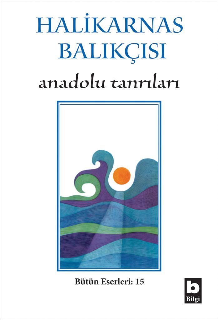 Anadolu Tanrıları Halikarnas Balıkçısı Bilgi Yayınevi