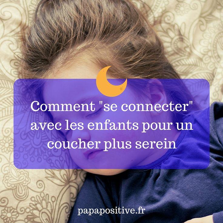 COMMENT « SE CONNECTER » AVEC LES ENFANTS POUR UN COUCHER PLUS SEREIN.