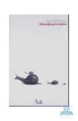 Educatia Prin Iubire - Ros Campbell