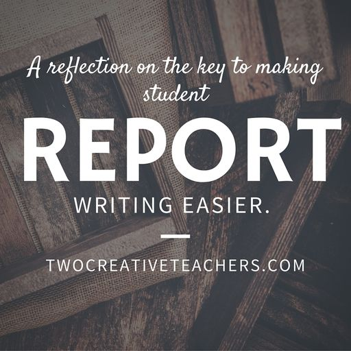 Making report writing for students easier #twocreativeteachers #studentreports #reportwriting