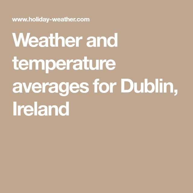 Weather and temperature averages for Dublin, Ireland