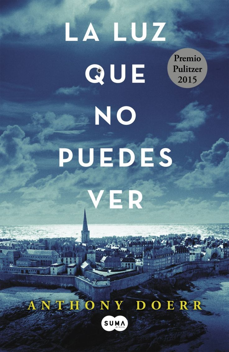 NOVEMBRE-2015. Anthony Doerr. La luz que no puedes ver. PRÉSTEC EXPRESS.  https://www.youtube.com/watch?v=kdfpBqU8XMQ