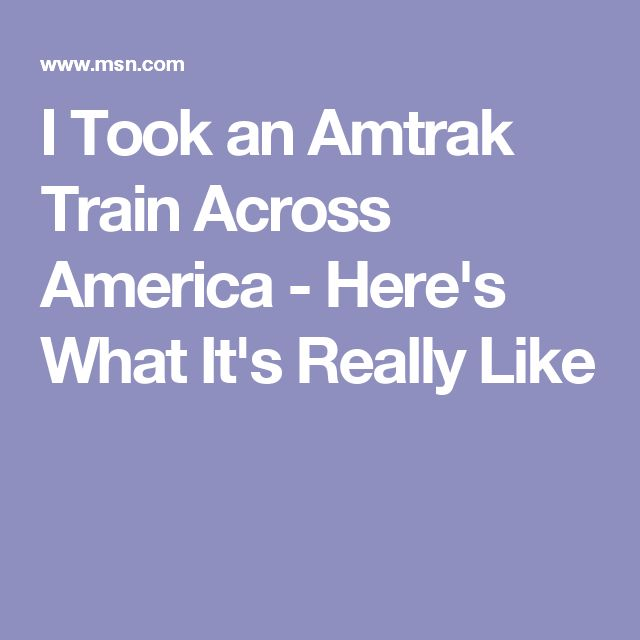 I Took an Amtrak Train Across America - Here's What It's Really Like