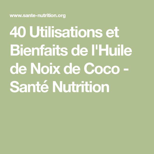 40 Utilisations et Bienfaits de l'Huile de Noix de Coco - Santé Nutrition