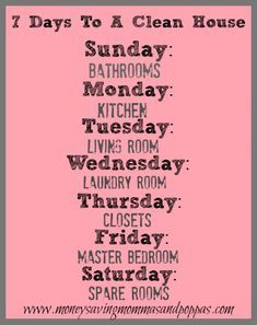 7 Days To A Clean House- cleaning schedules and tips...this would be quite an optimistic look for my typical week!
