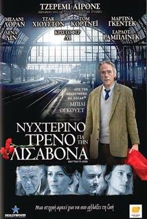 My Films-In: NIGHT TRAIN TO LISBON Ο Ρέιμοντ Γκρεγκόριους είναι ένας μεσήλικας καθηγητής φιλολογίας και ζει στη Βέρνη μια ήσυχη και συμβατική ζωή. Μια μέρα συναντά σε μια γέφυρα μια κοπέλα που προσπαθεί να αυτοκτονήσει και την αποτρέπει. Όταν φεύγει η κοπέλα ξεχνάει το παλτό της, στο οποίο ο Ρέιμοντ βρίσκει ένα βιβλίο και ένα εισιτήριο κρυμμένο μέσα στις σελίδες του, με προορισμό τη Λισαβόνα. Το τυχαίο αυτό περιστατικό θα ανατρέψει δια μιας την συμβατική πραγματικότητα του καθηγητή.