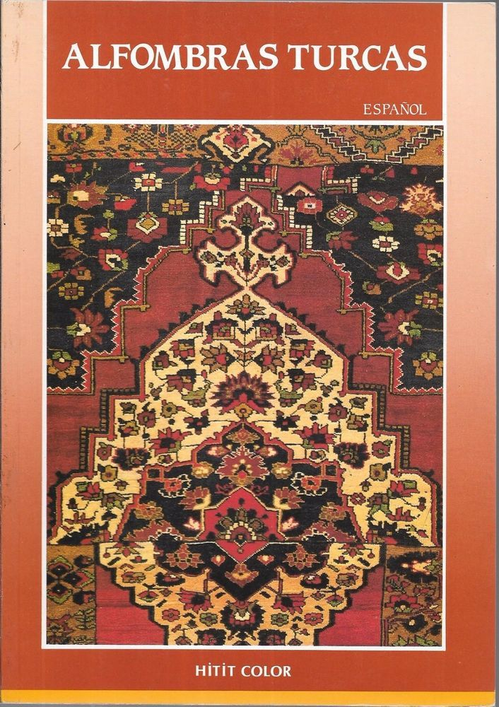 Alfombras Turcas;  Spanish Turkish Carpets 1990 Paperback Ed By A Naci Eren