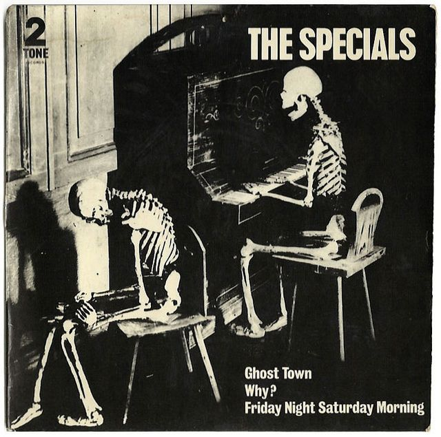 Ghost Town b/w Why; Friday Night, Saturday Morning. The Specials, Two-Tone Records/UK (1981)