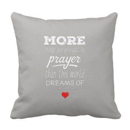 More Things Are Wrought By Prayer Quote Pillow - quote pun meme quotes diy custom