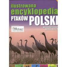 ILUSTROWANA ENCYKLOPEDIA PTAKÓW POLSKI- polecamy bo warto...
