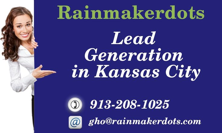 Rainmakerdots offer cost-effective #leadgeneration in #kansascity. Get a free consultation now!