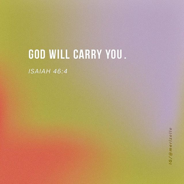 """""""God will carry you"""" Isaiah 46:4 #godwillcarryyou #isaiah464 #faith  When things seem impossible .. remember this. #godisgood #inspire #inspireothers #inspirationalquotes #motivateothers  #strength #strengthquotes #empowering #empowerwomen #empoweringmentoo #spreadlove #loveyourself #acceptyourself #upliftothers #goodvibes #iamenough #youareenough #wordstoliveby #doyou #biggerp..."""
