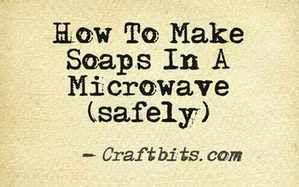 How To Make Microwave Soap — craftbits.com