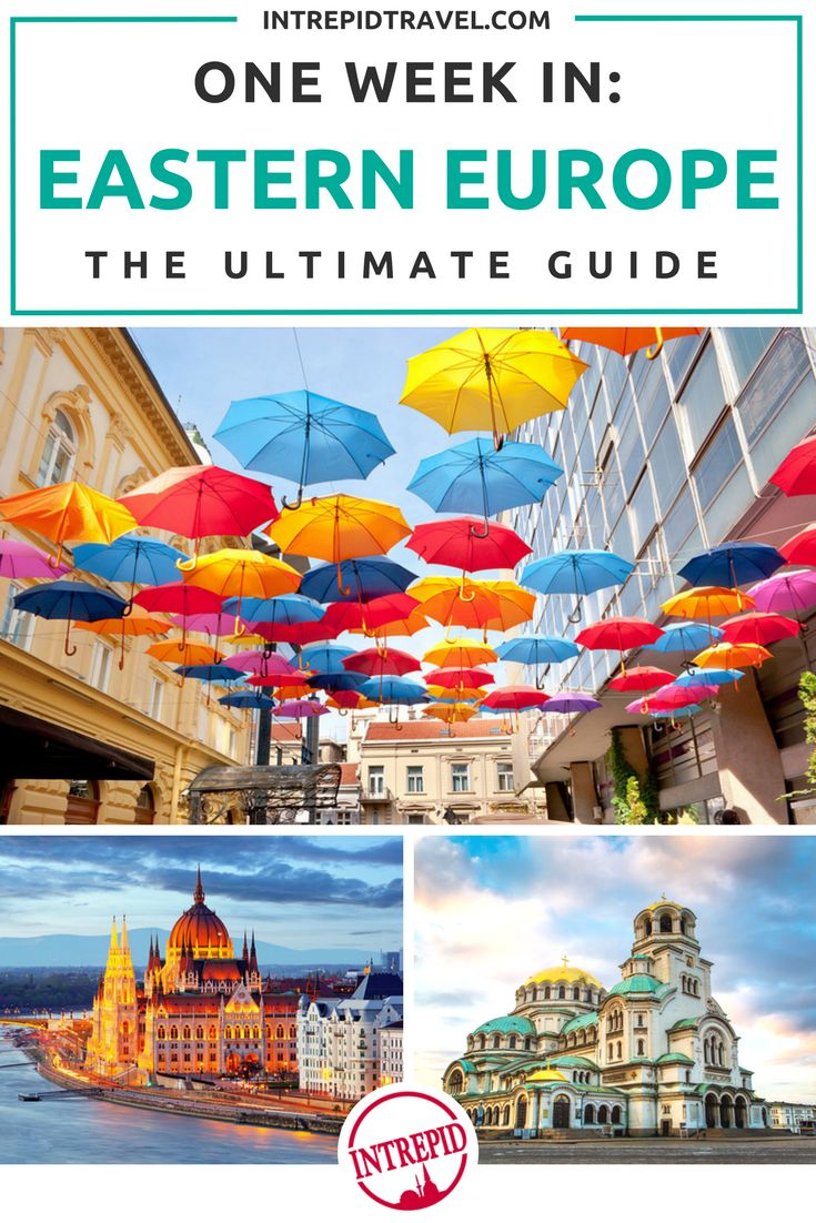 One week in: Eastern Europe the ultimate guide