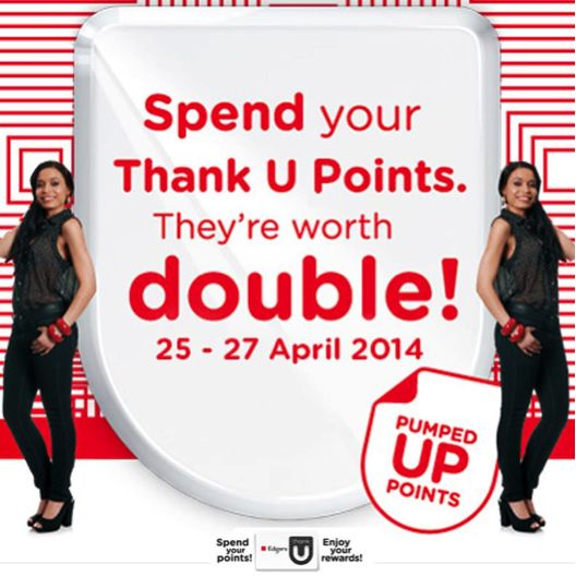 Double the Thank U – double the points for you between 25 -27 April 2014.