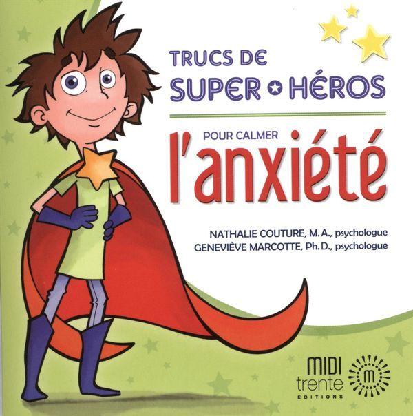 Trucs de super-héros pour calmer l'anxiété