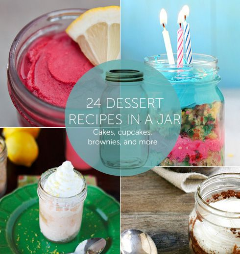 24 Dessert Recipes in a Jar: Cakes, cupcakes, brownies, and more!  Check out the red, white and blue cake! Might be good for July 4th!