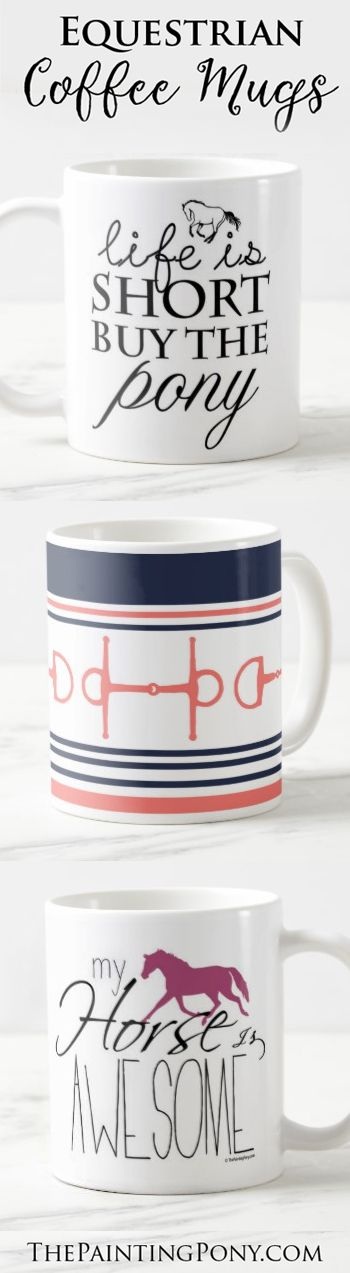 cute equestrian coffee mugs - great gift for the horse lover to enjoy their coffee, tea, or hot chocolate! Anyone who enjoys horseback riding and horses and ponies will enjoy these whimsical 11 or 15 ounce mug - hunter jumper, dressage, cowgirl, rodeo, barrel racing, reining, show jumping