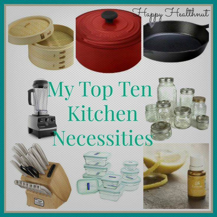 My Top Ten Kitchen Necessities: