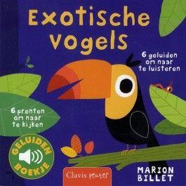 geluidenboek exotische vogels uitgeverij clavis   ilovespeelgoed.nl